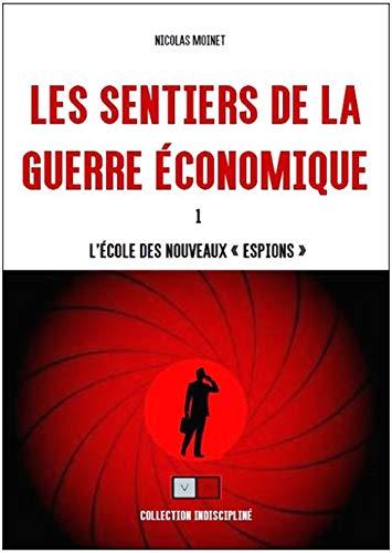 """Les sentiers de la guerre économique 1: L'école des nouveaux """"espions"""" (ARCANA IMPERII) (French Edition)"""