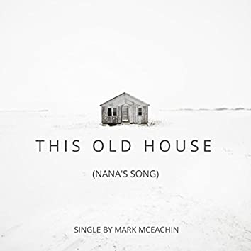 This Old House (Nana's Song)