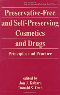 Preservative-Free and Self-Preserving Cosmetics and Drugs: Principles and Practices (Cosmetic Science and Technology) (1997-01-02)