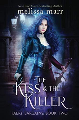 The Kiss & The Killer (Faery Bargains, Band 2)