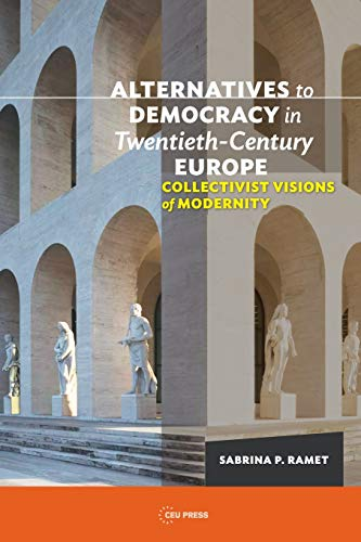 Alternatives to Democracy in Twentieth-Century: Collectivist Visions of Alternative Modernity