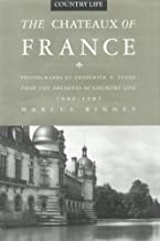 The Chateaux of France: From the Archives of Country Life, 1897-1939