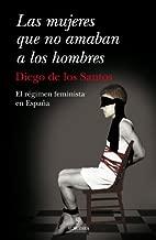 Las mujeres que no amanban a los hombres (Sociedad Actual (almuzara)) (Spanish Edition)