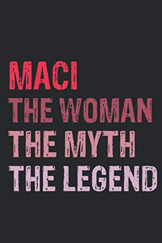 Maci Woman Myth Legend Notebook Personalized Name Birthday Gift a Beautiful: Lined Notebook / Journal Gift, 120 Pages, 6 x 9 inches, Maci Girl Gifts, ... Maci Present Ideas, Journal, College Ruled