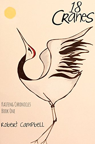 18 Cranes: Kaifeng Chronicles, Book One