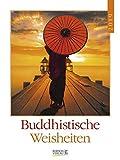 Buddhistische Weisheiten Lit. 247219 2019: Literaturkalender / Literarischer Wochenkalender * 1 Woche 1 Seite * literarische Zitate und Bilder * 24 x 32 cm