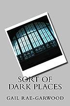 Sort of Dark Places