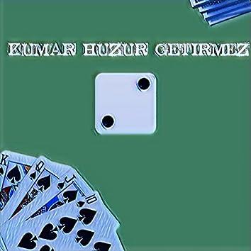 Kumar Huzur Getirmez 2