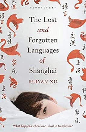 The Lost and Forgotten Languages of Shanghai by Ruiyan Xu - Paperback