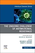 The Ongoing Challenge of Antimicrobial Resistance, An Issue of Infectious Disease Clinics of North America (Volume 34-4) (The Clinics: Internal Medicine (Volume 34-4))