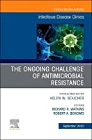The Ongoing Challenge of Antimicrobial Resistance, An Issue of Infectious Disease Clinics of North America (Volume 34-4) (The Clinics: Internal Medicine, Volume 34-4)