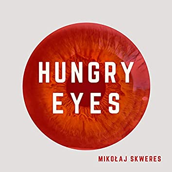 Hungry Eyes