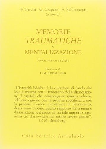Memorie traumatiche e mentalizzazione. Teoria, ricerca e clinica