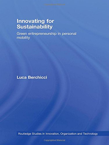 Innovating for Sustainability: Green Entrepreneurship in Personal Mobility (Routledge Studies in Innovation, Organization and Technology, Band 11)