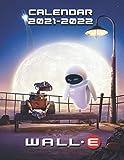 Wall-E: 2021 – 2022 Calendar – 18 months – 8.5 x 11 inch High Quality Images