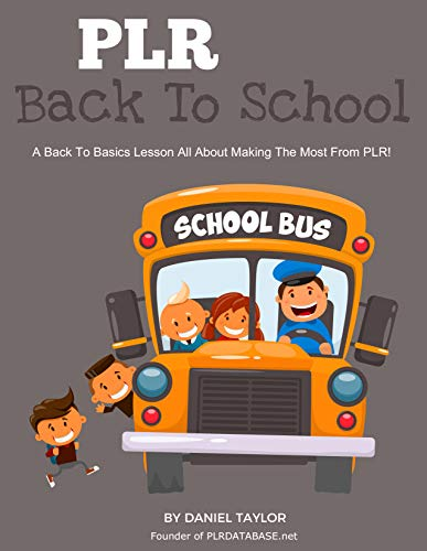 PLR Back To School: A Back To Basic Lesson All About Making The Most From PLR (English Edition)