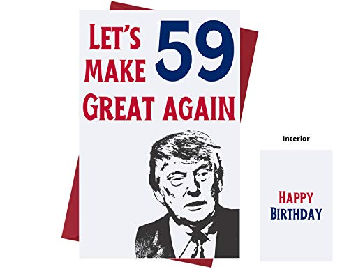 Let's Make 59 Great Again – Donald Trump – Sarcasm 59th Birthday Cards for Men, Women, Friends, Family, Etc. – Donald Trump Birthday Cards 59 Years Old – 59th Birthday Cards 59th Anniversary