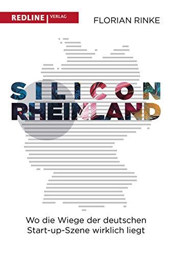 Silicon Rheinland: Wo die Wiege der deutschen Start-up-Szene wirklich liegt