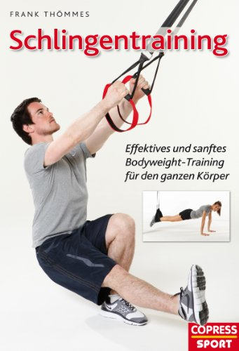 Schlingentraining: Effektives und sanftes Bodyweight-Training für den ganzen Körper