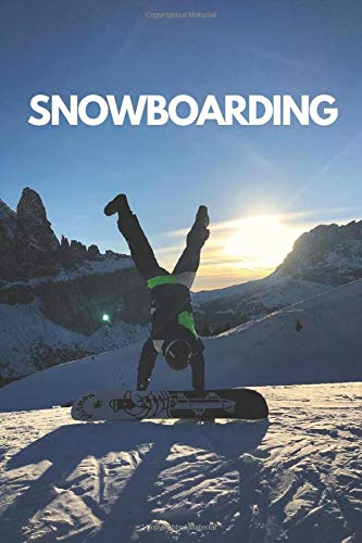 Snowboarding: Sport notebook, Motivational , Journal, Diary (110 Pages, lined, 6 x 9) Cool Notebook gift for graduation, for adults, for entrepeneur, for women, for men , notebook for sport lovers