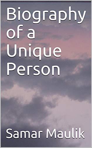 Biography of a Unique Person (English Edition)