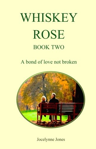 Whiskey Rose - Book Two: A bond of love not broken