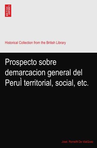 Prospecto sobre demarcacion general del PeruÌ territorial, social, etc.