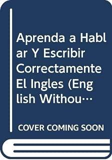 Aprenda a Hablar Y Escribir Correctamente El Ingles (English Without Errors)