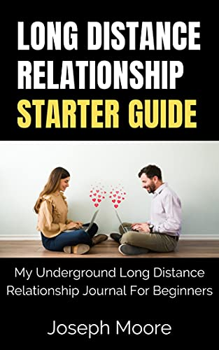 Long Distance Relationship Starter Guide: My Underground Long Distance Relationship Journal For Beginners (English Edition)