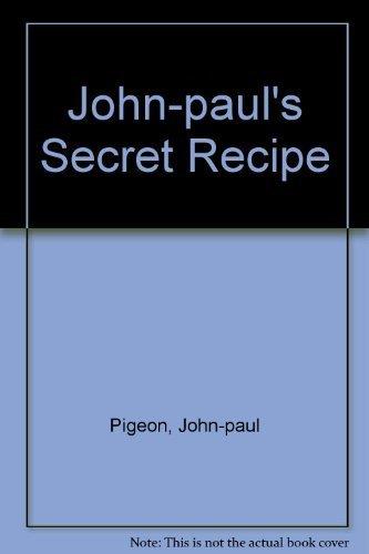 John-paul's Secret Recipe by John-paul Pigeon (2007-02-03)