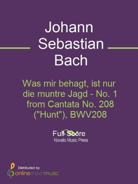 のれん喜び退院Was mir behagt, ist nur die muntre Jagd - No. 1 from Cantata No. 208 (