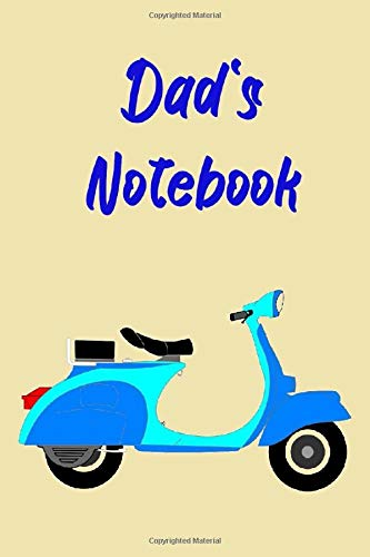 Dad's Notebook: Scooter theme. 120 lined page journal to write in. 6 x 9 inches in size.