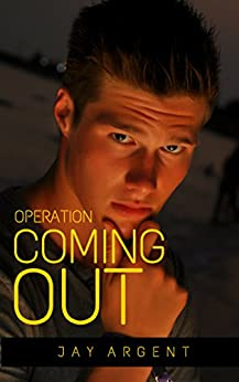 Operation Coming Out: A Short Story (The Story of Dennis Benson Book 1) by [Jay Argent]