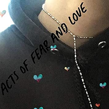 Actsx of Fearx & Luvx