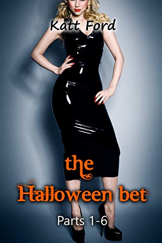 The Halloween Bet: Parts 1-6 (English Edition)