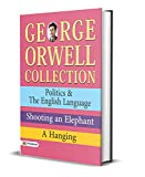 George Orwell Collection: Politics & The...
