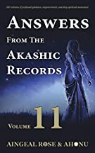 Answers From The Akashic Records - Vol 11: Practical Spirituality for a Changing World (Volume 11)