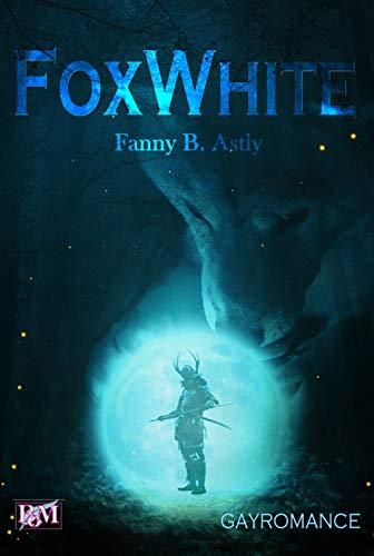 FoxWhite: Fuchsdämon und Lichtträger