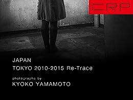 [山本 恭子]のCRP JAPAN TOKYO 2010-2015 Re-Trace
