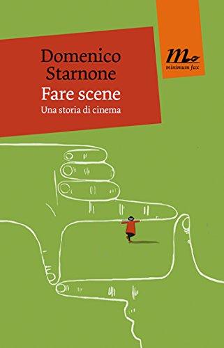 Fare scene (Italian Edition)