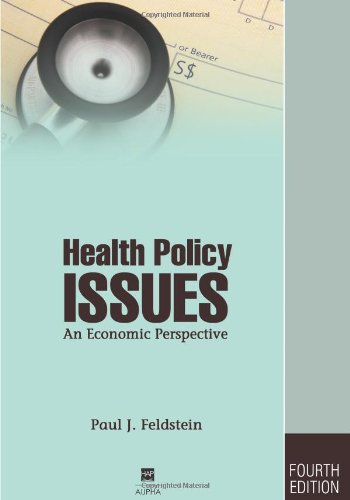 Health Policy Issues: An Economic Perspective, Fourth...