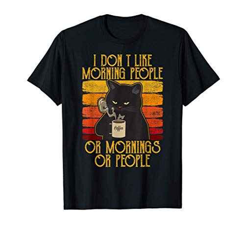 I Hate Morning People And Mornings And People Kaffee Katze T-Shirt