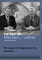 Legacy of Integration on the Newshour [DVD]