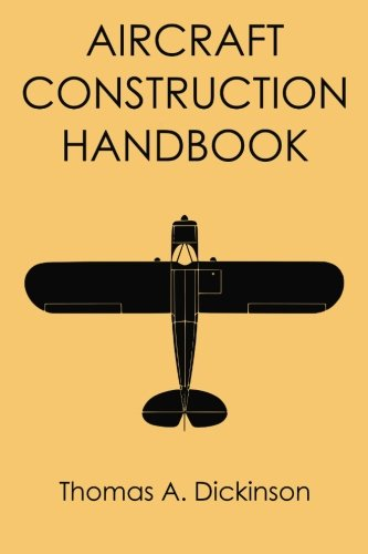 Compare Textbook Prices for Aircraft Construction Handbook  ISBN 9781940001326 by Dickinson, Thomas A