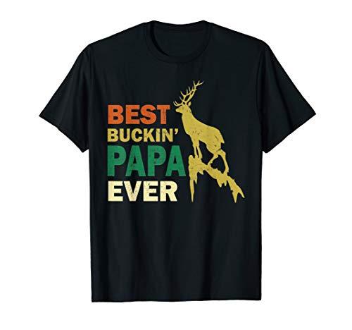 Funny Fathers Day Hunting Best Buckin Papa Ever Grandpa Men T-Sh