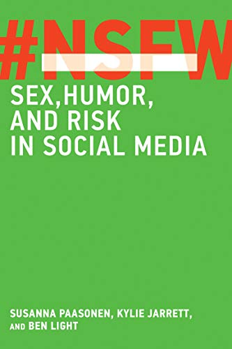 NSFW: Sex, Humor, and Risk in Social Media (The MIT Press)