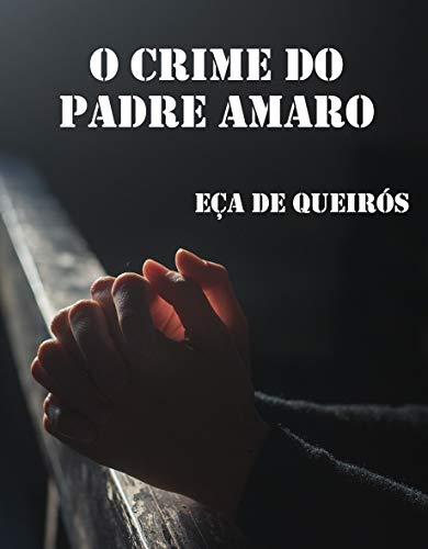O crime do Padre Amaro (Com notas)