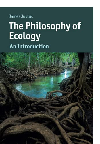 Compare Textbook Prices for The Philosophy of Ecology Cambridge Introductions to Philosophy and Biology  ISBN 9781107698154 by Justus, James