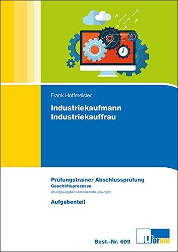 Industriekaufmann/Industriekauffrau, Prüfungstrainer Abschlussprüfung - Geschäftsprozesse