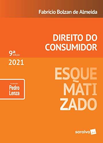 Direito do Consumidor Esquematizado - 9 ª Edição 2021